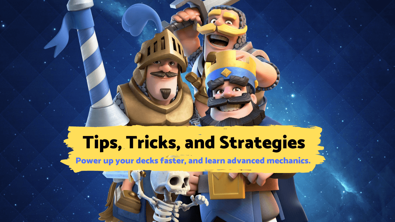 Clash Royale - Tips, Tricks, and Advanced Gameplay Strategies
